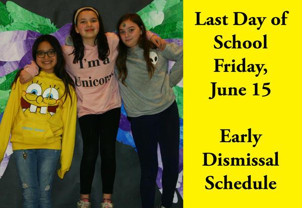 Last Day of School—Friday, June 15