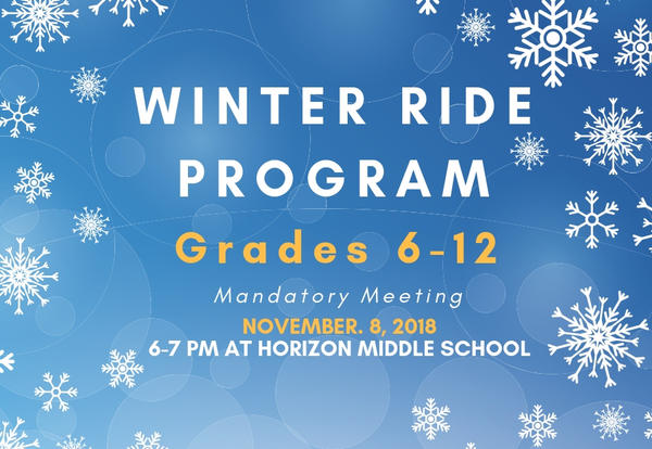 Winter Ride Program graphic, for grades 6-12 with mandatory meeting on November 8, 2018 at Horizon Middle School.