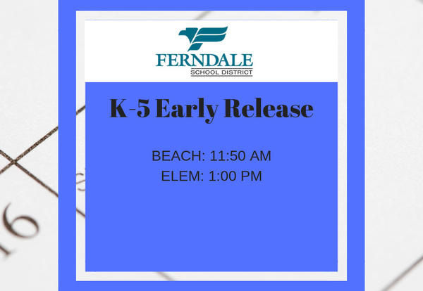 Early Dismissal K-5 Graphic - Elementary 1 pm and Beach Elementary 11:50 am