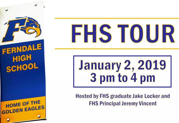 Ferndale High School Tour Graphic - January 2, 2019 from 3 pm to 4 pm hosted by FHS Graduate Jake Locker and FHS Principal Jeremy Vincent