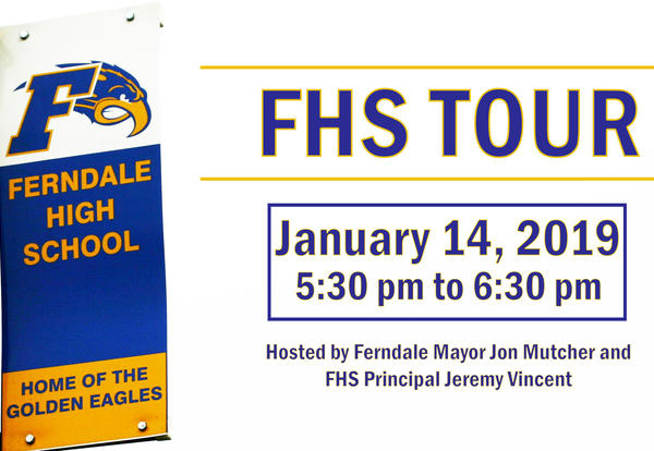 Ferndale High School Tour Graphic - January 14, 2019 from 5:30 pm to 6:30 pm hosted by Ferndale Mayor Jon Mutchler and FHS Principal Jeremy Vincent
