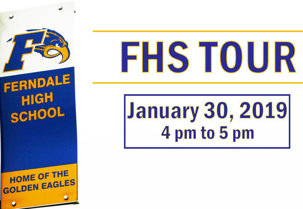 Ferndale High School Tour Graphic - January 30, 2019 from 4 pm to 5 pm
