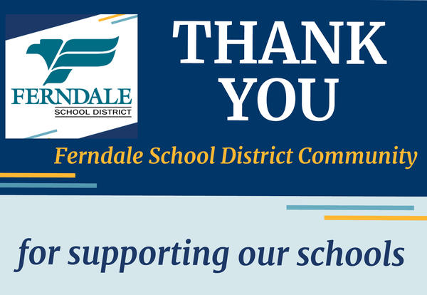 Thank you, Ferndale School District community, for supporting our schools graphic
