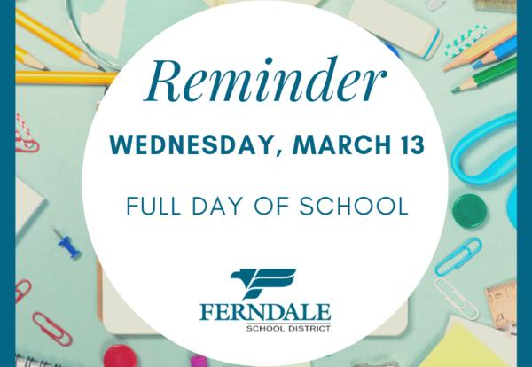 Reminder: Full Day of School on Wednesday, March 13 Graphic