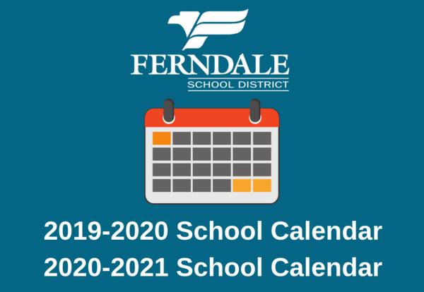 Ferndale School District 2019-2020 and 2020-2021 Calendars Graphic