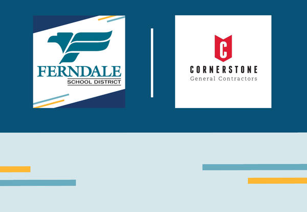 Ferndale School District and Cornerstone General Contractors Graphic