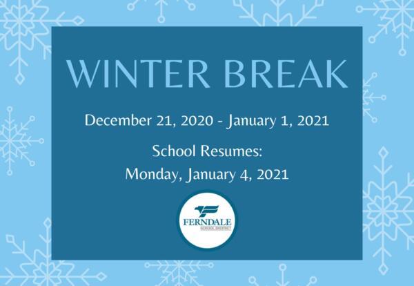 Winter break info graphic - December 21 - January 1, 2021. School resumes on January 4, 2021.