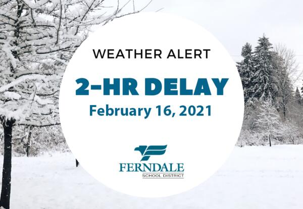 District Announces Two-Hour Delay on Tuesday, February 16, 2021