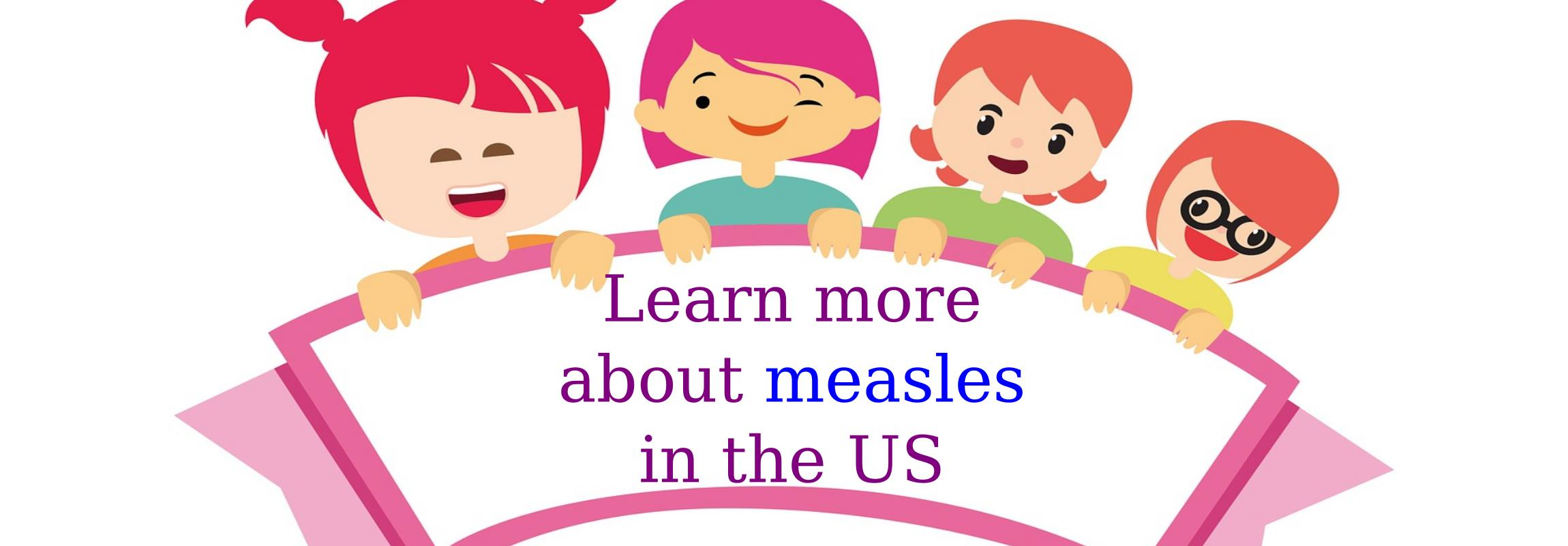image, learn more about Measles in the US