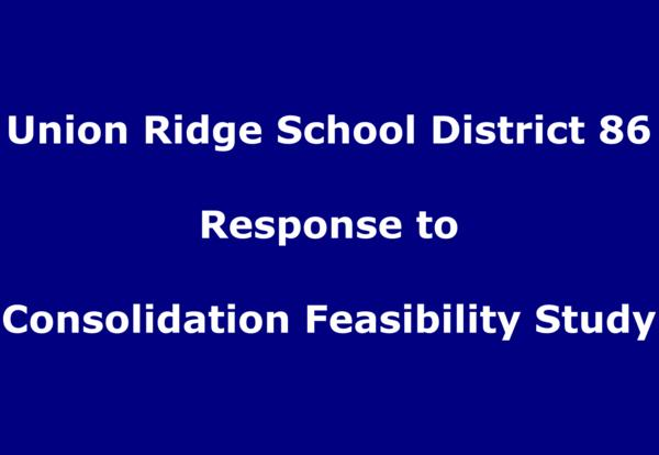 Union Ridge School District 86 Response to Consolidation Feasibility Study