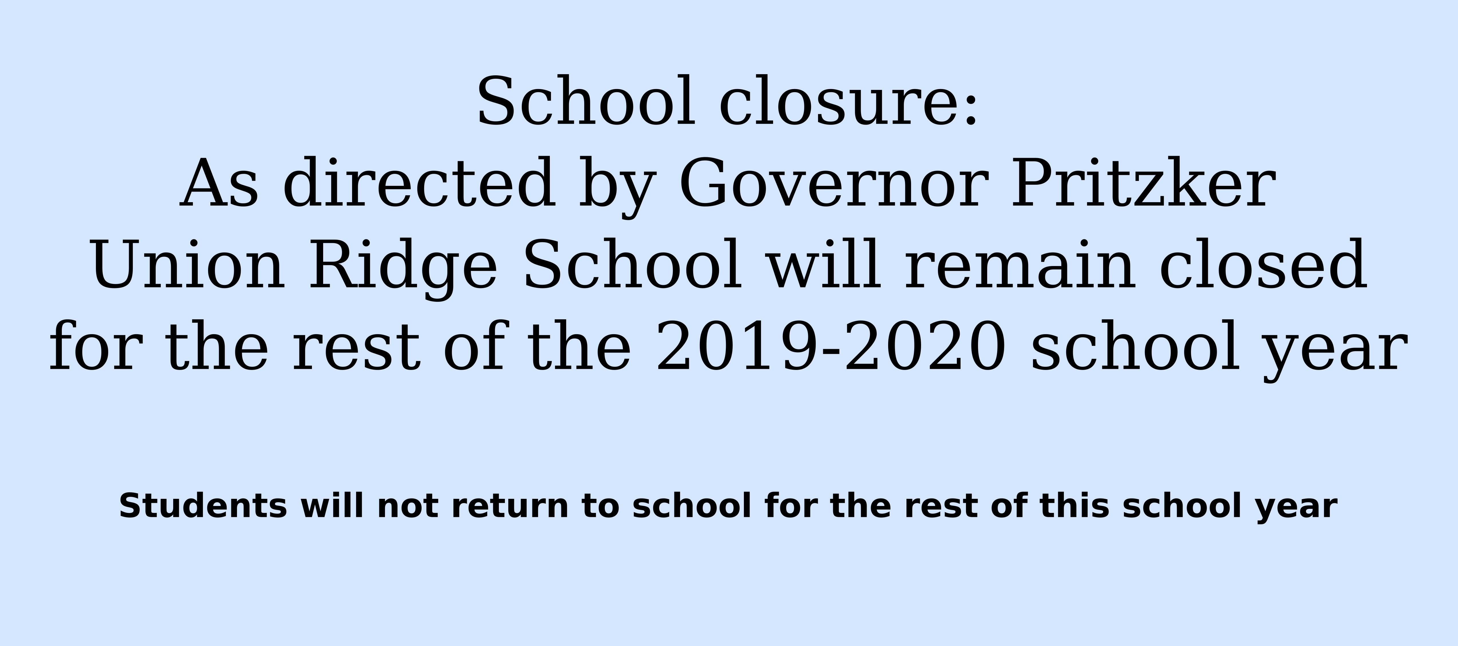 Students will not return to school for the rest of this school year.