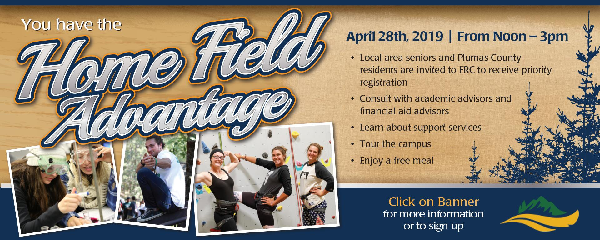 Home Field Advantage April 28th 2019, 12-3pm. Local area seniors and Plumas county residents can received priority registration. Click for more information.