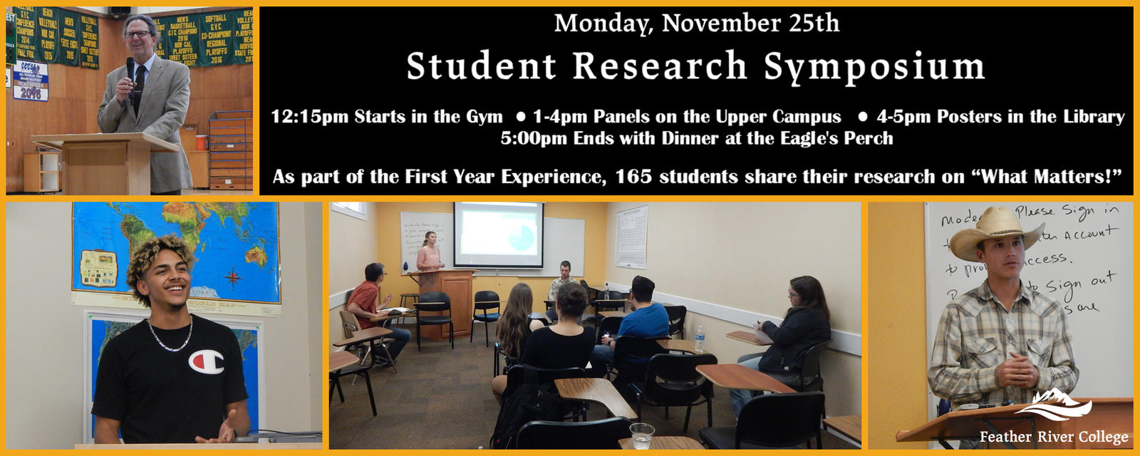 Student research symposium nov 25th 12:15pm @ gym, 1-4pm @ upper campus, 4-5pm @ library, 5pm dinner at eagles purch