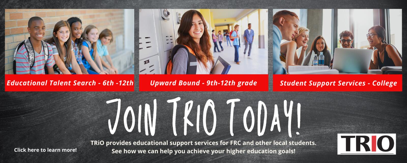 join trio today, trio provides support services for FRC and local students.