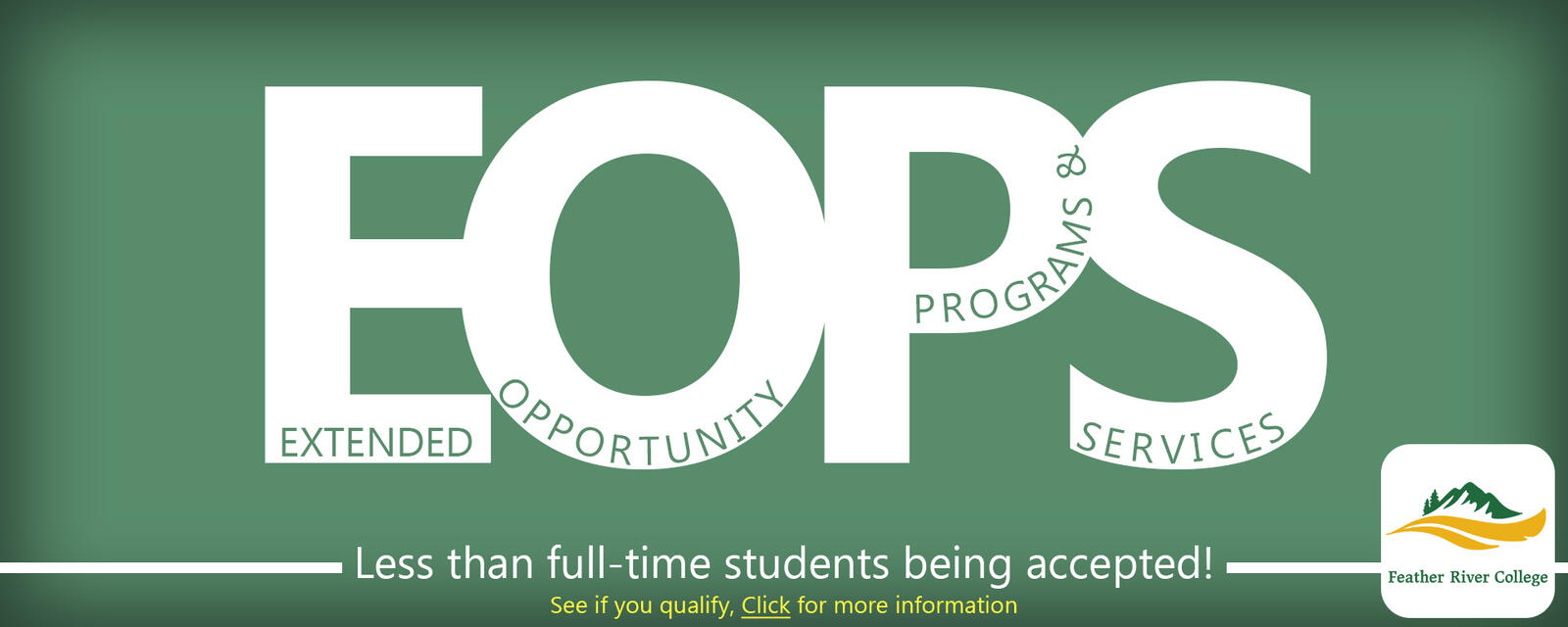 EOPS, extended opportunity programs and services. Application still being accepted