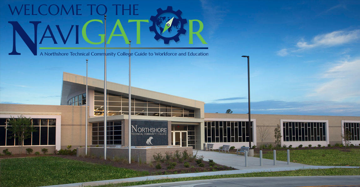 Welcome to the NaviGATOR.  A Northshore Technical Community College Guide to Workforce and Education.