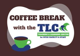 Coffee Break with the Teaching and Learning Center