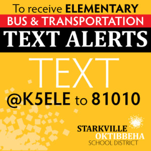Text @K5ELE to 81010 to receive Elementary Bus and Transportation Alerts