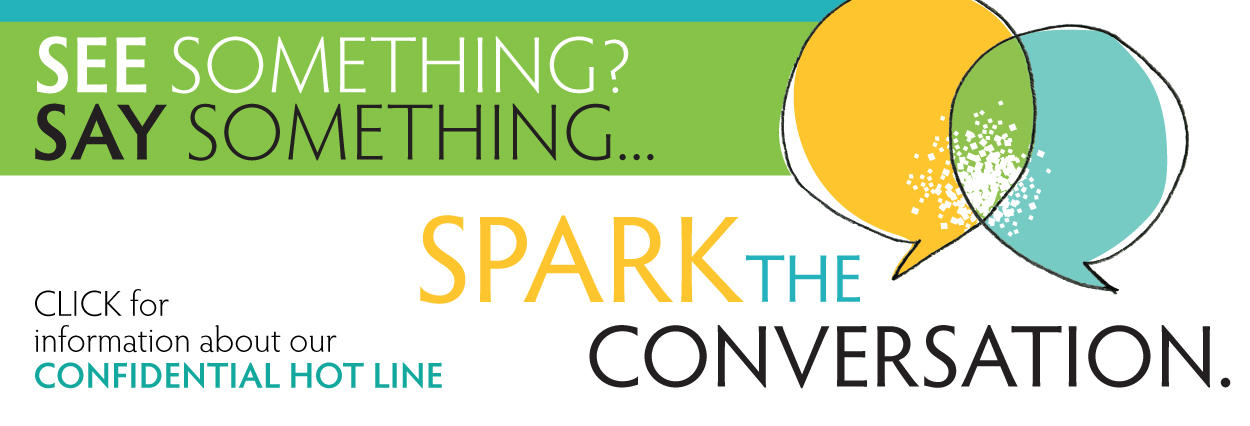 Spark the Conversation with our Confidential Hotline