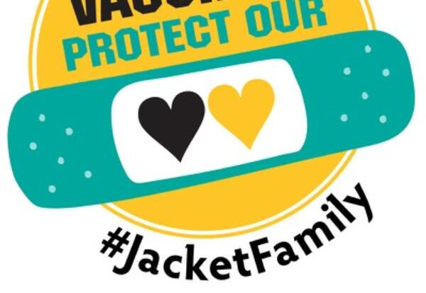 Protect Our Jacket Family; Schedule Your Covid-19 Vaccine Today