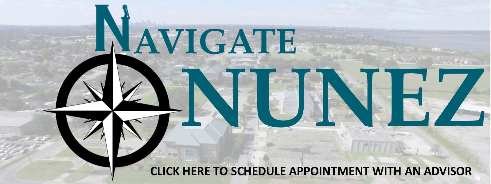 Navigate Nunez:  Click Here to Schedule an Appointment with an Advisor