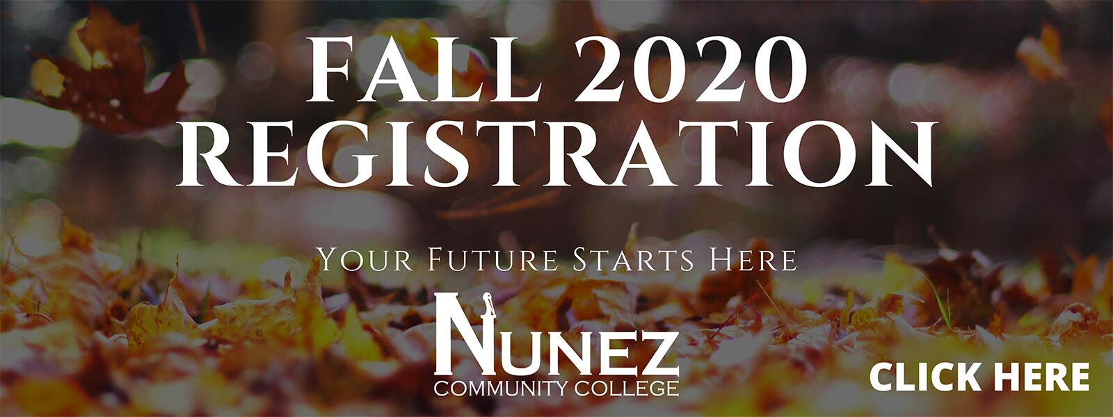 Fall 2020 Registration: - Your Future Starts Here - Click Here