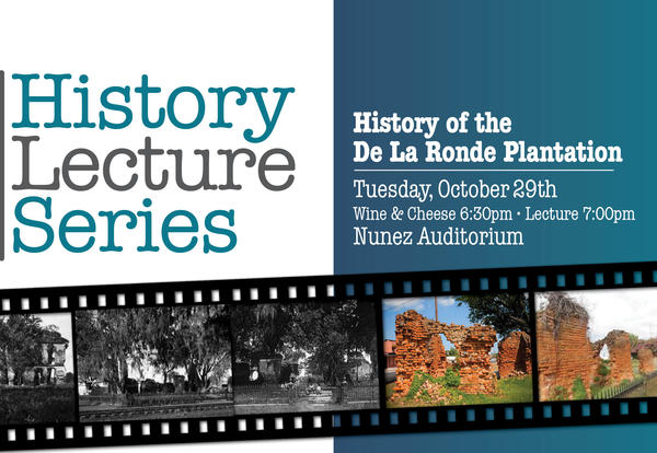 History Lecture Series - History of De La Ronde Plantation, Tuesday, October 29th, 7:00 pm, Nunez Auditorium