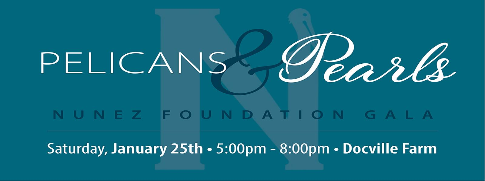 Pelicans & Pearls Nunez Foundation Gala, Click Here for More Information