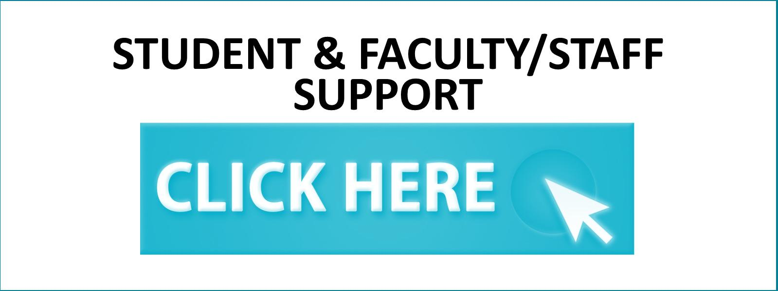 Click Here for Student, Faculty and Staff Online Support