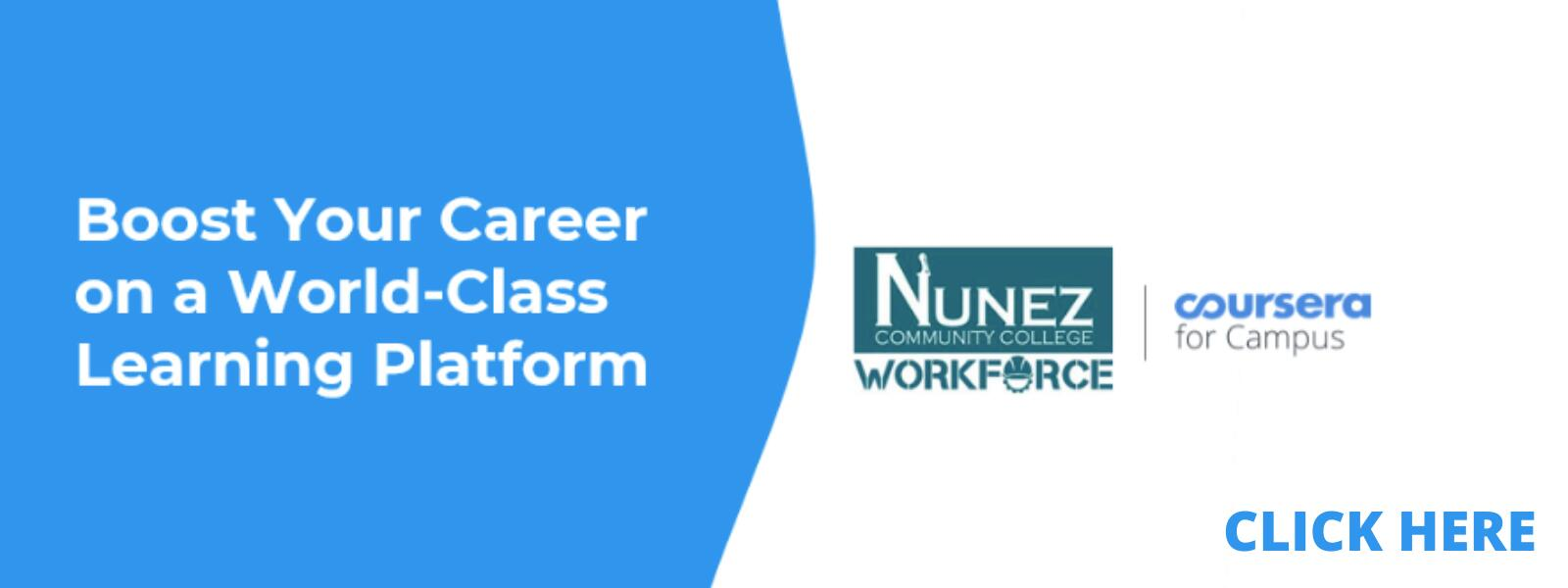 Boost Your Career on a World Class Learning Platform: Nunez Worforce and Coursera - Click Here for More Information