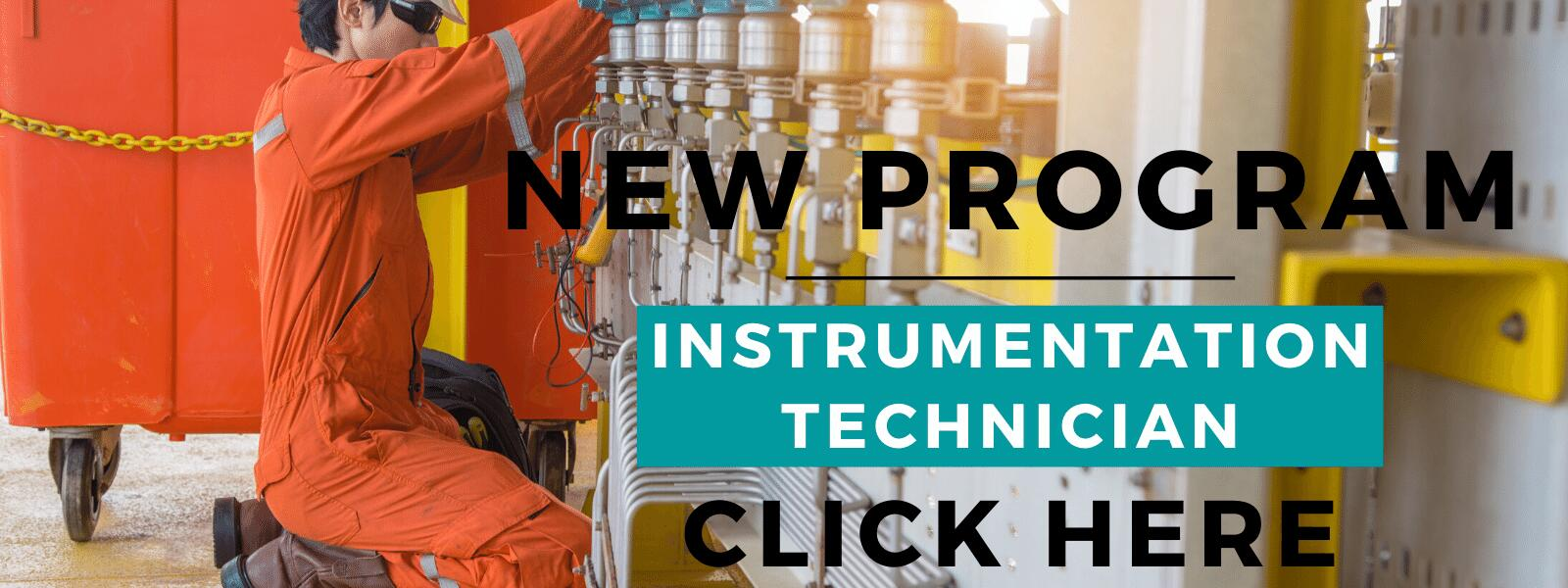 New Program: Instrumentation Technician - Click Here for More Information