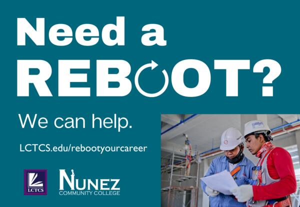 Reboot Your Career - We Can Help - LCTCS.edu/rebootyourcareer