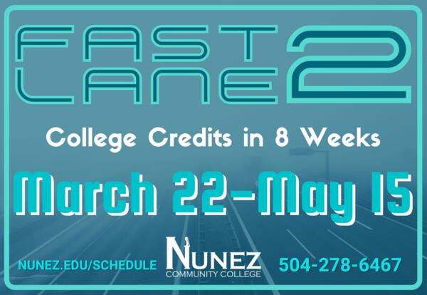 Fast Lane 2: College Credit in 8 Weeks, Starts March 22-May 15
