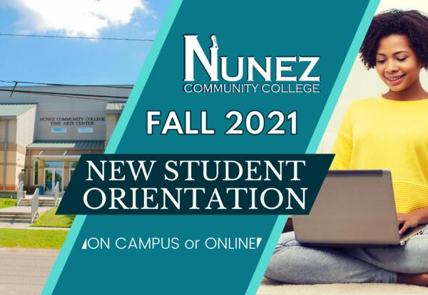 Nunez Fall 2021 New Student Orientation - On Campus or Online