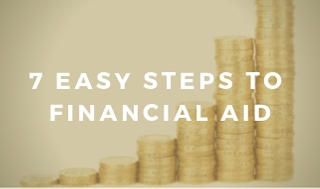 7 easy steps to financial aid