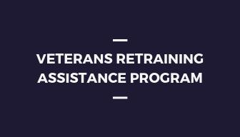 Veterans Retraining Assistance Program