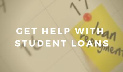 Get Help with Student Loans
