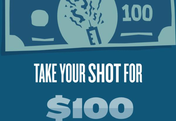 Get Your Shot for $100 Wednesday or Friday