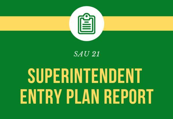 SAU 21 Superintendent Entry Plan Report
