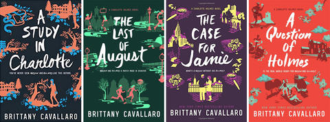 4 book covers including A Study in Charlotte, The Last of August, The Case for Jamie, A Question of Holmes by Brittany Cavallaro. Includes images of detective scenes with people looking for clues.