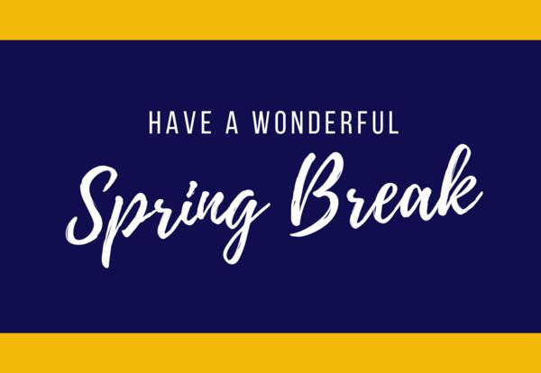 Spring Break - March 30th to April 7th