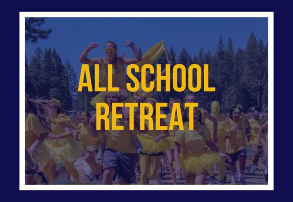 All School Retreat - August 14th to 16th