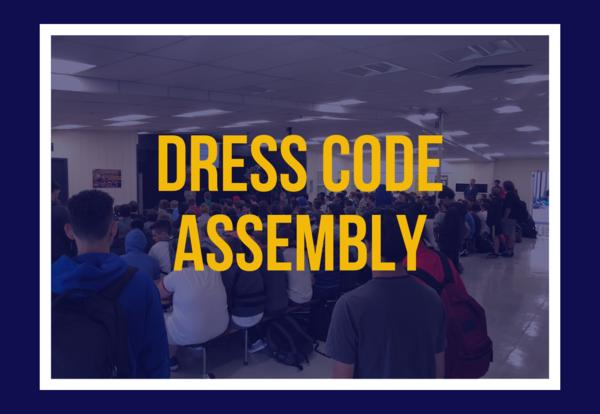 Dress Code Assembly - 10:05 AM to 10:35 AM