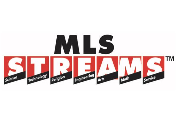 MLS STREAMS™- Science. Technology. Religion. Engineering. Arts. Math. Service. - Only at MLS!