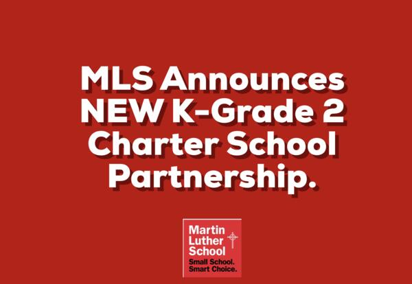 Martin Luther School Announces K-Grade 2 Charter School Partnership.