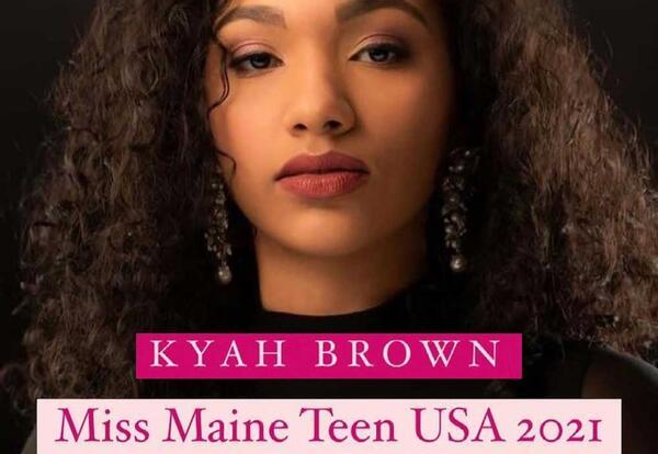 Kyah Brown - Miss Maine Teen USA 2021!