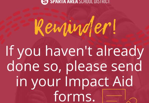Reminder! Submit your impact aid forms today.