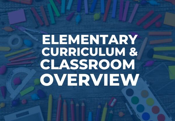 Elementary Curriculum & Classroom Overview Graphic