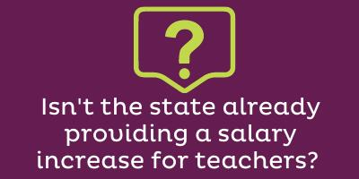 Isn't the state already providing an increase in teacher salaries?