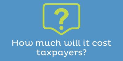 How much will it cost taxpayers?
